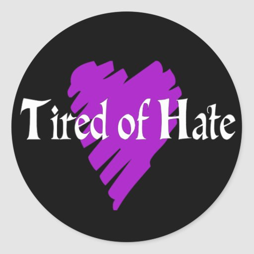 Tired of Hate Sticker