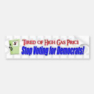Tired of High Gas Prices? Bumper Sticker