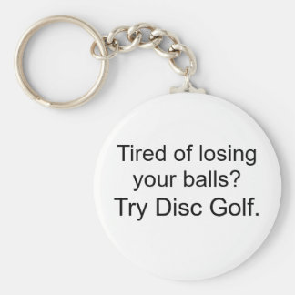 Tired of losing your balls?, Try Disc Golf. Keychains