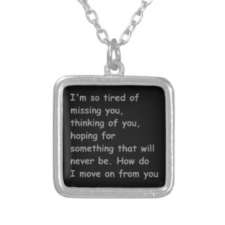 Tired of missing thinking of you move on bff frien custom jewelry