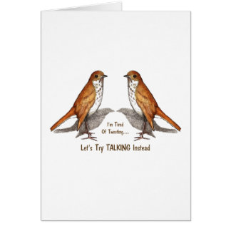 Tired of Tweeting: Two Birds: Let's Talk Instead Card