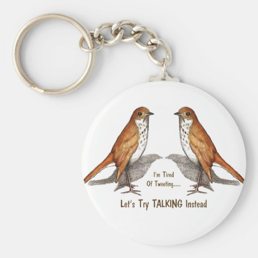 Tired of Tweeting: Two Birds: Let's Talk Instead Keychain