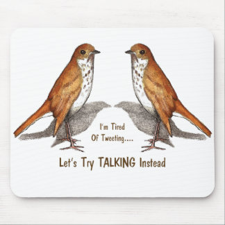 Tired of Tweeting: Two Birds: Let's Talk Instead Mouse Pad