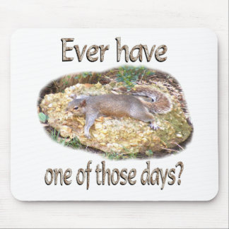 Tired Squirrel Mouse Pad