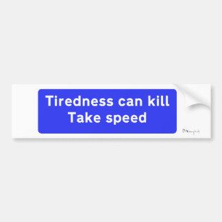 Tiredness Can Kill, Take Speed Car Bumper Sticker
