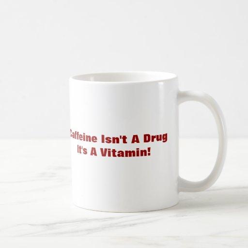 Tiro diario del café - Caffine no es una droga Taza De Café