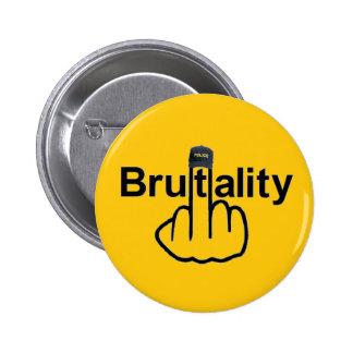 Tirón de la brutalidad policial del botón pin redondo de 2 pulgadas