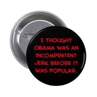 tirón incompetente de obama antes de popular pin redondo de 2 pulgadas