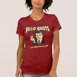 Tiros de Jello: Bebida que usted no puede derramar Camiseta
