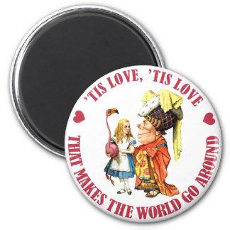 'TIS LOVE THAT MAKES THE WORLD GO AROUND! MAGNET