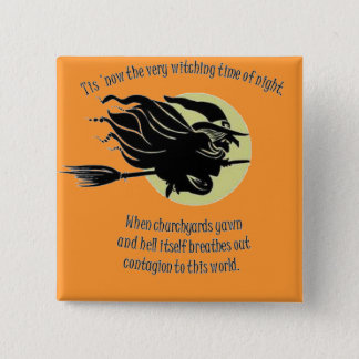 'Tis Now The Witching Time Of Night Pinback Button