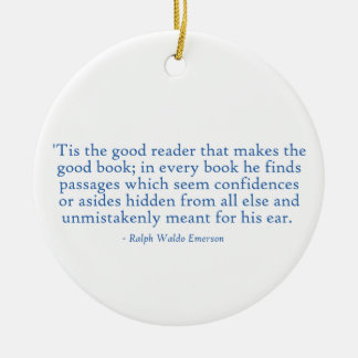 'Tis The Good Reader That Makes The Good Book Ceramic Ornament