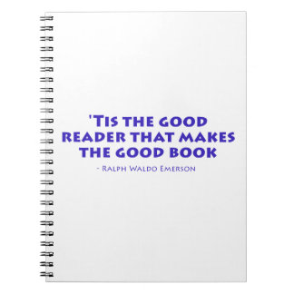 'Tis The Good Reader That Makes The Good Book Notebooks