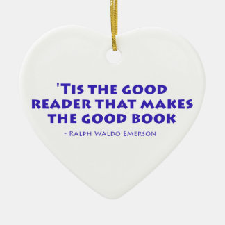 'Tis The Good Reader That Makes The Good Book Ornament