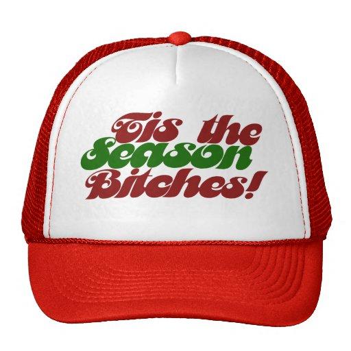 Tis the Season Bitches Trucker Hats