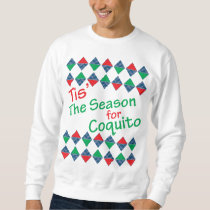 Tis' The Season For Coquito Ugly Sweater