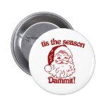 Tis the Season funny christmas 2 Inch Round Button