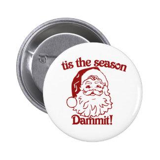Tis the Season funny christmas Pinback Button