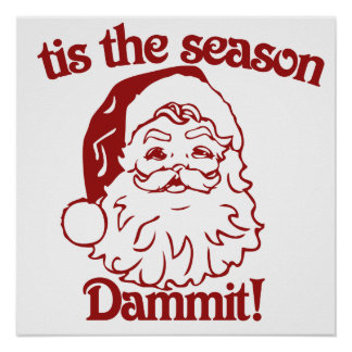 Tis the Season funny christmas Posters