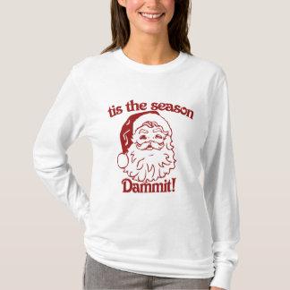 Tis the Season funny christmas T-Shirt