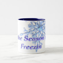 """Tis the Season to be Freezin' Winter Season D1 Two-Tone Coffee Mug"