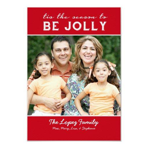 Tis The Season To Be Jolly Family Photo Card