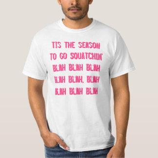 Tis the season to go SQUATCHIN' T-Shirt