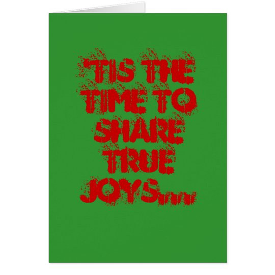 'Tis the time to share true joys... Card