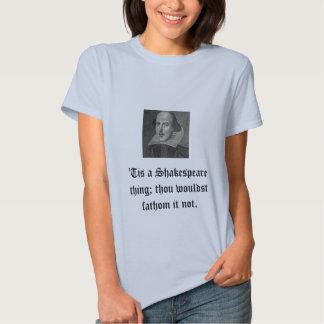 'Tis una camiseta de la cosa de Shakespeare Playeras