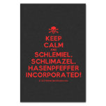 "[Skull crossed bones] keep calm and schlemiel, schlimazel, hasenpfeffer incorporated!  Tissue Paper 10"" X 15"" Tissue Paper"