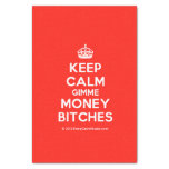 "[Crown] keep calm gimme money bitches  Tissue Paper 10"" X 15"" Tissue Paper"
