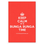 "[Crown] keep calm it's bunga bunga time  Tissue Paper 10"" X 15"" Tissue Paper"