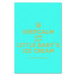 """[Cupcake] keepcalm and eat little baby's ice cream  Tissue Paper 10"""" X 15"""" Tissue Paper"""