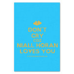 """[Two hearts] don't cry coz niall horan loves you  Tissue Paper 10"""" X 15"""" Tissue Paper"""