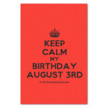 "[Crown] keep calm my birthday august 3rd  Tissue Paper 10"" X 15"" Tissue Paper"