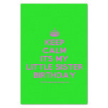 """[Crown] keep calm its my little sister birthday  Tissue Paper 10"""" X 15"""" Tissue Paper"""