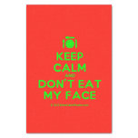 """[Cutlery and plate] keep calm and don't eat my face  Tissue Paper 10"""" X 15"""" Tissue Paper"""
