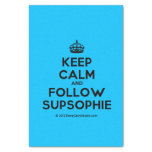 "[Crown] keep calm and follow supsophie  Tissue Paper 10"" X 15"" Tissue Paper"