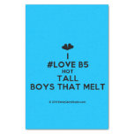 "[Two hearts] i #love b5 hot tall boys that melt  Tissue Paper 10"" X 15"" Tissue Paper"