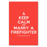 """[Campfire] keep calm and marry a firefighter  Tissue Paper 10"""" X 15"""" Tissue Paper"""