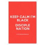 "keep calm i'm black disciple nation  Tissue Paper 10"" X 15"" Tissue Paper"