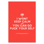 """[Crown upside down] i wont keep calm and you can go fuck your self  Tissue Paper 10"""" X 15"""" Tissue Paper"""