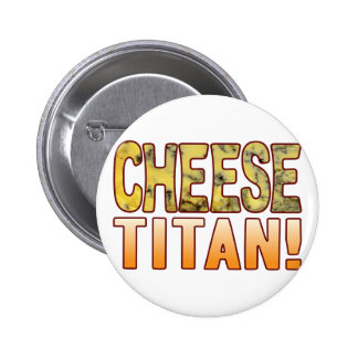 Titan Blue Cheese Pinback Button