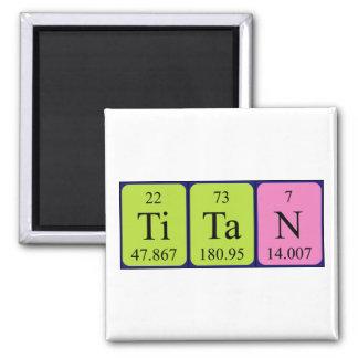 Titan periodic table name magnet