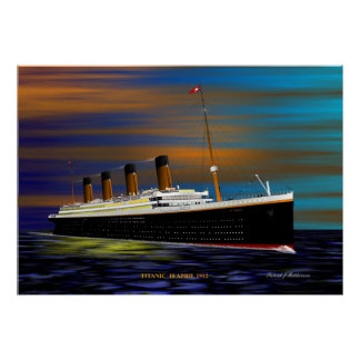 TITANIC ON HER MAIDEN  VOYAGE 10 APRIL 1912 POSTER