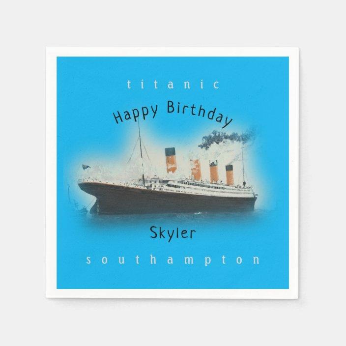 Titanic Ship Happy Birthday Name Ocean Blue Napkins Zazzle Com