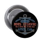 Titanic Sinking 100 Year Anniversary Button