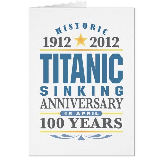 Titanic Sinking 100 Year Anniversary Card