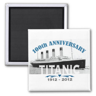 Titanic Sinking 100 Year Anniversary Refrigerator Magnet