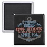 Titanic Sinking 100 Year Anniversary Fridge Magnets